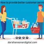 How To Provide Better Customer Service In 2020 | Darshan Sonar Digital