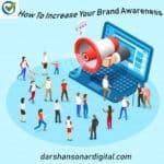 How To Increase Your Brand Awareness In 2020 | Darshan Sonar Digital