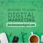 Reasons To Learn Digital Marketing | Darshan Sonar Digital